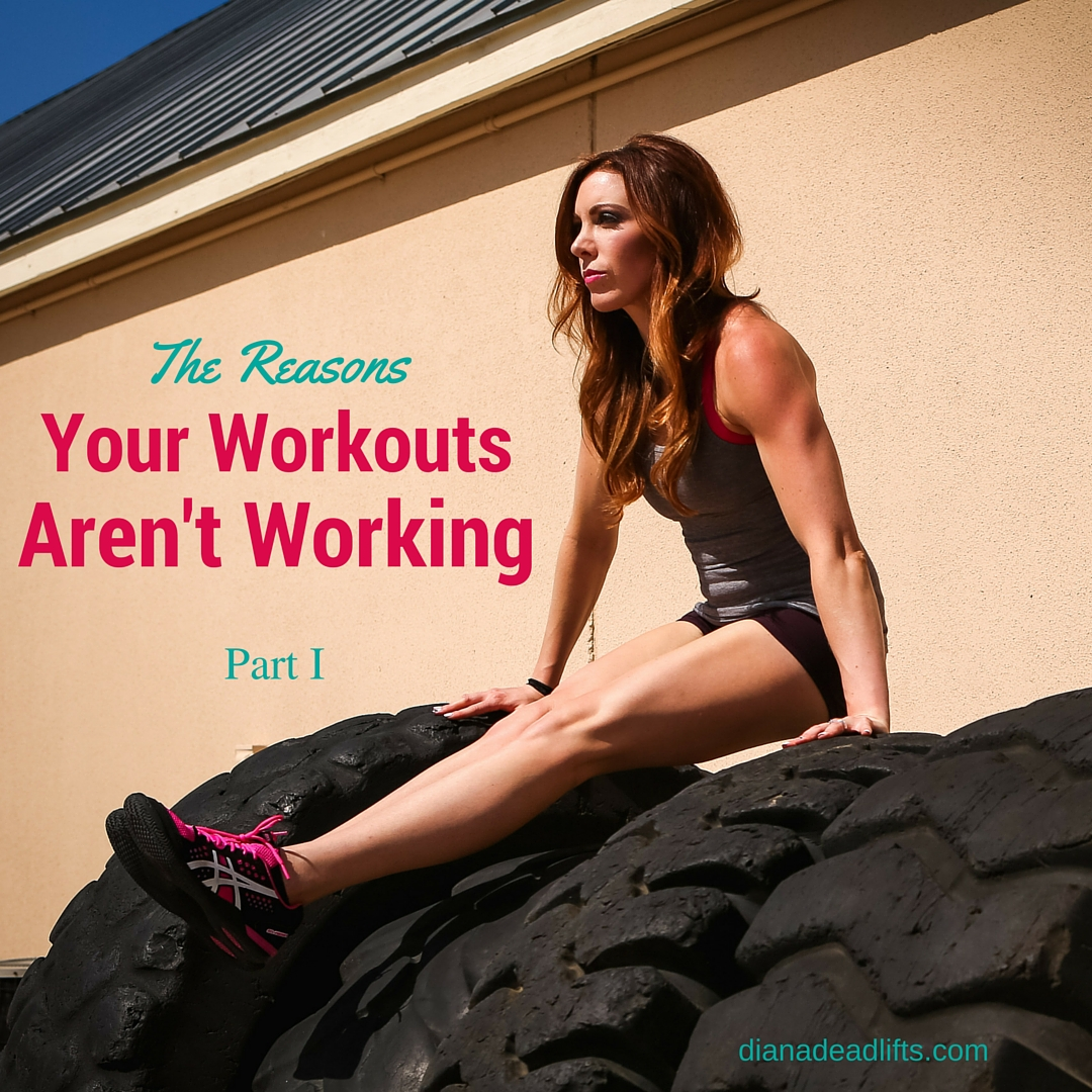 The Reason Your Workouts Aren't Working by Diana Anderson-Tyler