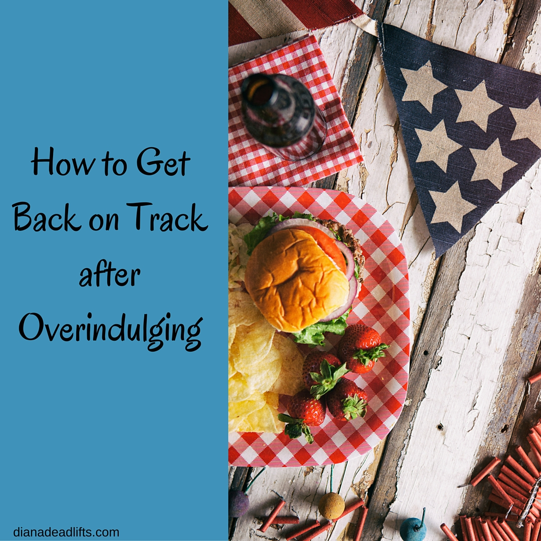 How to Get Back on Track after Overindulging by Diana Anderson-Tyler