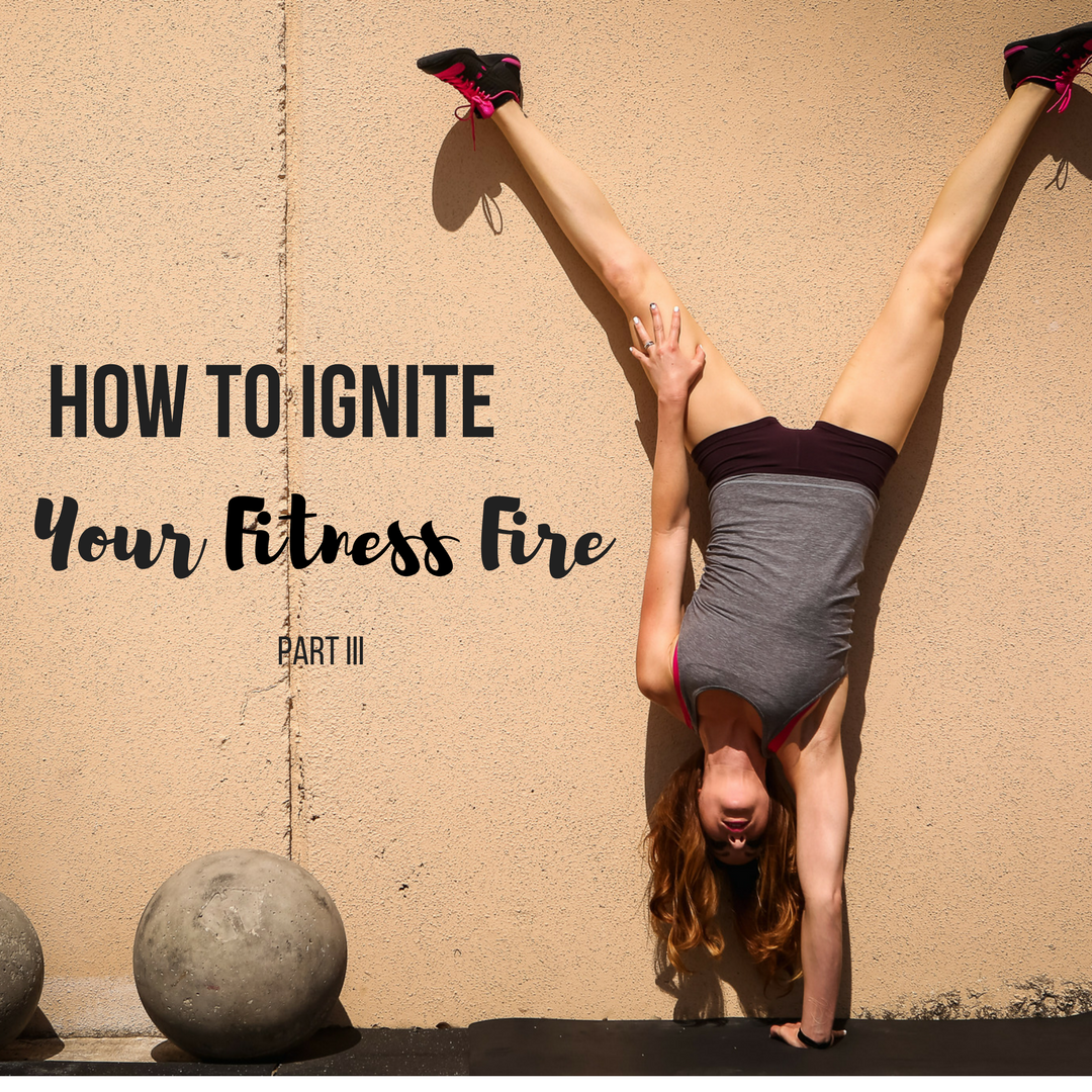 How to Ignite Your Fitness Fire by Diana Anderson-Tyler